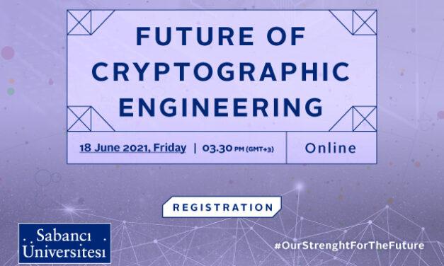 Kriptografi mühendisliğinin geleceği Sabancı Üniversitesi'nde değerlendirilecek